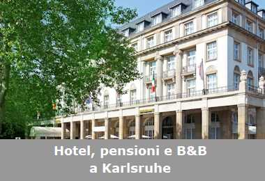 Hotel, pensioni e Bed and Breakfast a Karlsruhe